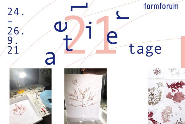 formforum Ateliertage 24. – 26. September 2021
